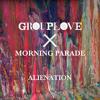 MORNING PARADE x GROUPLOVE (& Stache) - ALIENATION REMIX