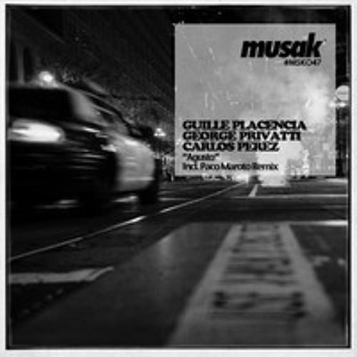 Guille Placencia,George Privatti & Carlos Perez - Agusto (Original Mix) OUT NOW!!