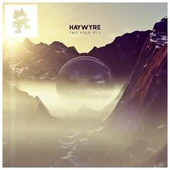 Haywyre - Two Fold: Pt 1