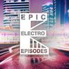 EPIC ELECTRO EPISODES By DAVID AL3X