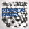 Keine Moniker - I'm A Freak (Whiskey Pickle)