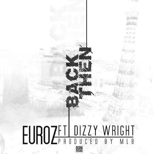 Euroz - Back Then ft. Dizzy Wright (DigitalDripped.com)