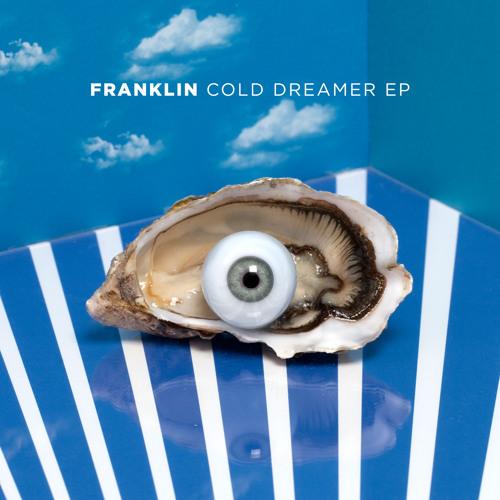 Franklin - Cold Dreamer