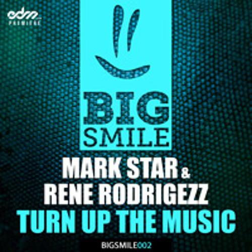 Turn Up The Music by Mark Star & Rene Rodrigezz - EDM.com Premiere