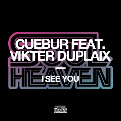 Cuebur feat. Vikter Duplaix 'I See You' (Edit)