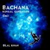 Bilal Khan - Bachana (Gurbax Remix)