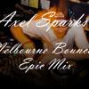 Axel Sparks - Melbourne Bounce epic mix