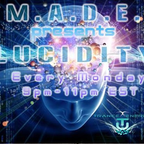 Lucidity 019 with M.A.D.E. Guest Mix-Kosmic Kontrol
