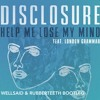 Disclosure - Help Me Lose My Mind (WellSaid & Rubberteeth Bootleg) FREE DOWNLOAD