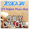 CHILLY CHA CHA (DJ Ralphiie Flores Mix) - JESSICA JAY