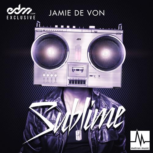 Sublime (Web Edit) by Jamie de Von - EDM.com Exclusive