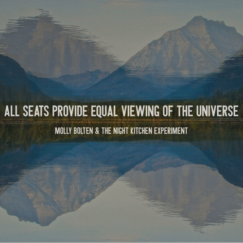 All Seats Provide Equal Viewing of the Universe