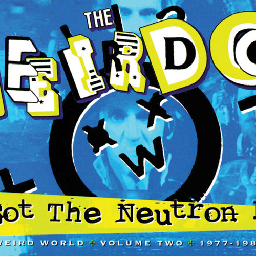 The Weirdos - We Got The Neutron Bomb