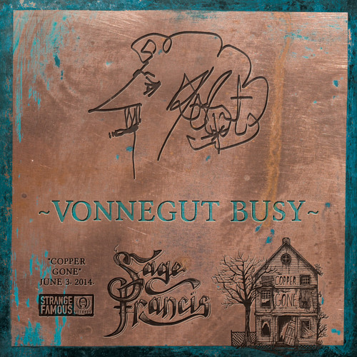 """Vonnegut Busy"" - Sage Francis [COPPER GONE]"