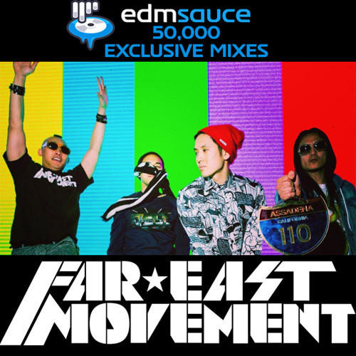 Far East Movement - EDM Sauce 50K [Exclusive Mix]