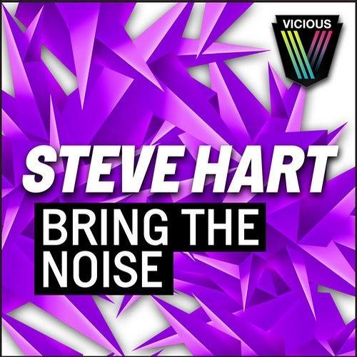 Steve Hart - Bring The Noise (Jason Risk Remix) OUT NOW [VICIOUS]