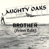 Mighty Oaks - Brother (Frinn Edit)