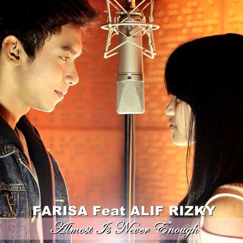 Almost Is Never Enough - Farisa Feat Alif Rizky
