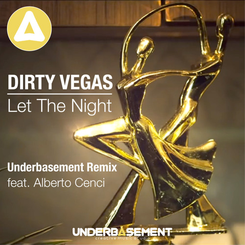 Dirty Vegas - Let The Night(Underbasement Remix Feat. Alberto Cenci)