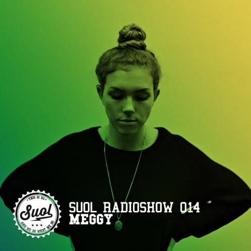 Suol Radio Show 014 - Meggy