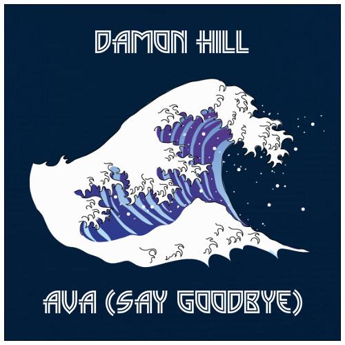 "Damon Hill - ""Ava (Say Goodbye)"""