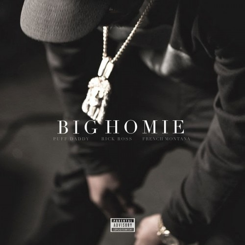 "Puff Daddy | ""Big Homie"" ft. Rick Ross & French Montana"