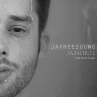 Jaymes Young - Parachute (67th Hour Remix)