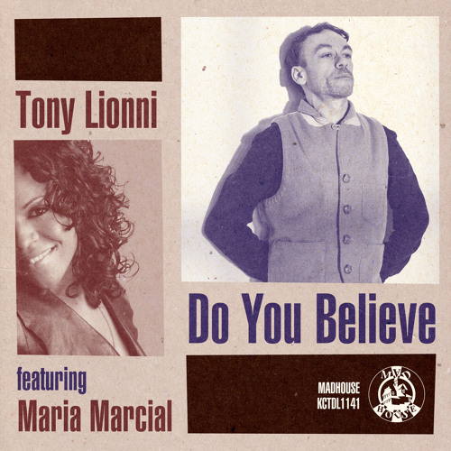 Tony Lionni ft. Maria Marcial - Do You Believe (Francois Dubois aka Funk D'Void Remix)