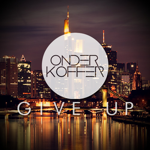 Onderkoffer - Give Up (April Fools)