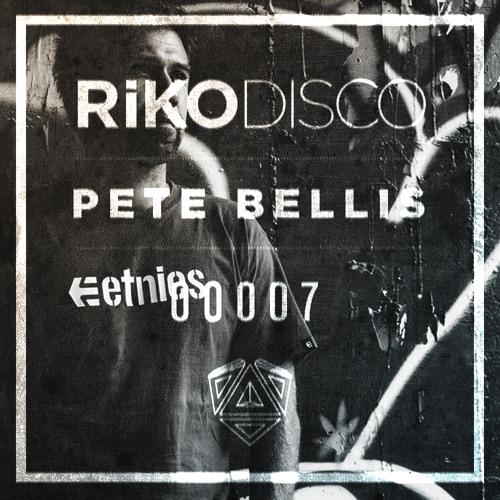 RIKODISCO / Podcast 00007 - Pete Bellis