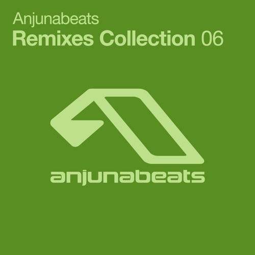 Anjunabeats Remixes Collection 06 (Bonus DJ Mix)