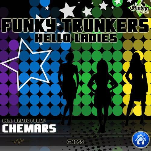 Funky Trunkers - Hello Ladies - Ginkgo Music