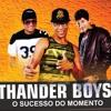 Thander Boys - Arrochadeira Da Riqueza Cd Vol.2
