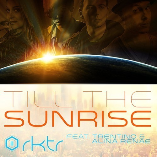Till The Sunrise by RKTR ft. Trentino & Alina Renae