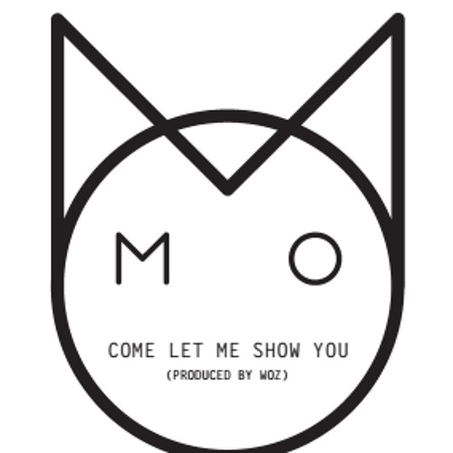 M.O - Come Let Me Show You (Produced by Woz)