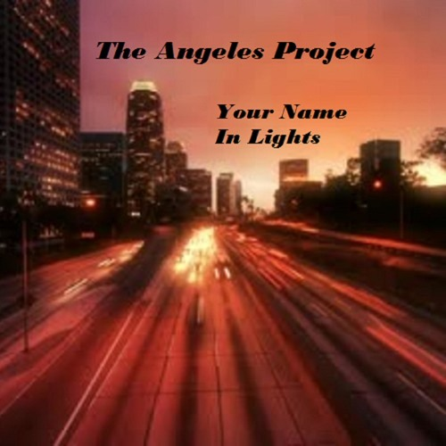 The Angeles Project - Your Name In Lights