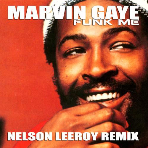 Marvin Gaye - Funk me (Nelson Leeroy Remix) - [Free DWN]