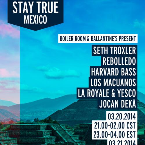 Harvard Bass Boiler Room & Ballantine's Stay True Mexico mix
