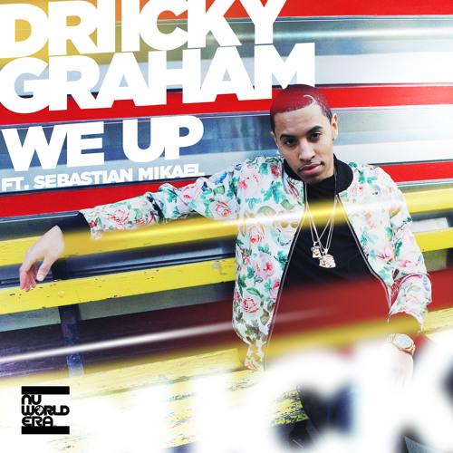"Driicky Graham ""We Up"" feat. Sebastian Mikael"