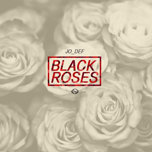 Jo Def - Black Roses