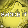 Download Todd Terry - Smoke It (Original Mix) Mp3