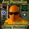 Ace Paradise - Gone Animals (AMR Mix 2014) FREE DL