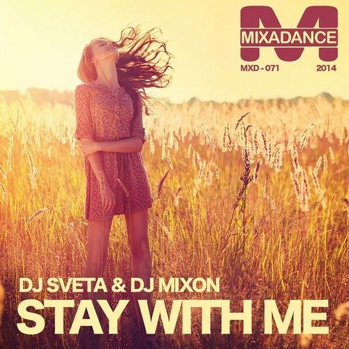 Dj Sveta & Dj Mixon - Stay With Me (Original)