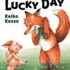 """My lucky day"" Story by Keiko Kasza"
