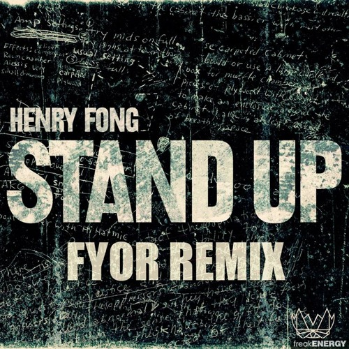Henry Fong - Stand Up (FYOR Remix)