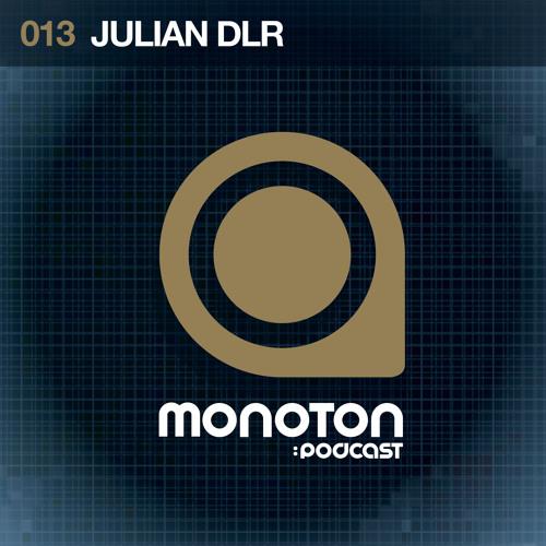 MNTNPC013 - MONOTON:audio pres. Julian DLR