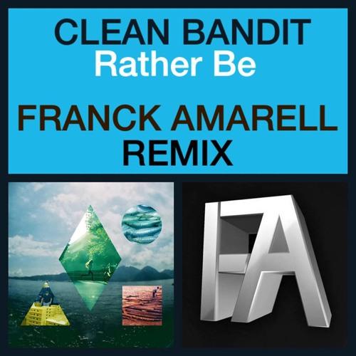 Clean Bandit ft  Jess Glynne - Rather Be (Franck Amarell