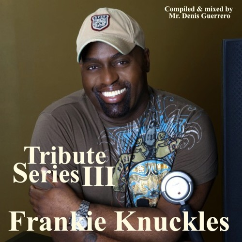 Tribute Series III  -Frankie Knuckles-