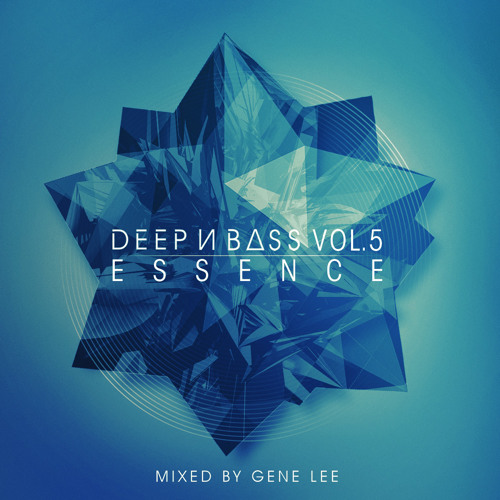 DEEP N BASS Mix Series Vol. 5 - Essence - Mixed By Gene Lee