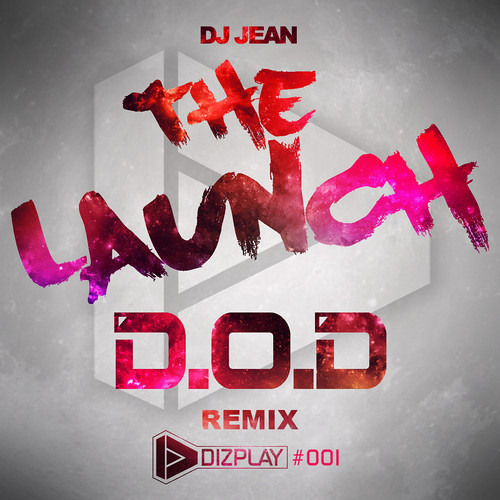 DJ Jean - The Launch (D.O.D Remix) ***OUT NOW***